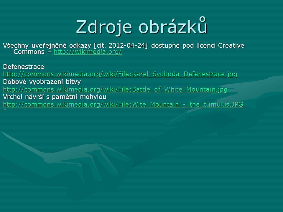 Zdroje obrázků Všechny uveřejněné odkazy [cit. 2012-04-24] dostupné pod licencí Creative Commons – http://wikimedia.org/